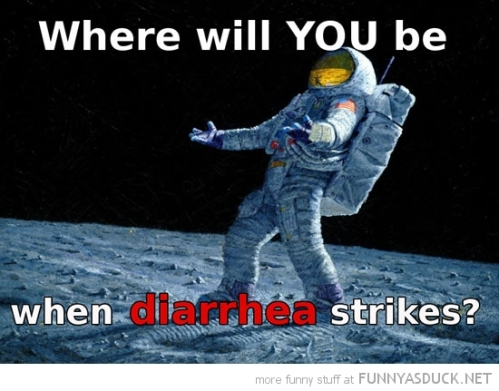 funny-astronaut-space-man-moon-where-will-you-be-diarrhea-strikes-pics
